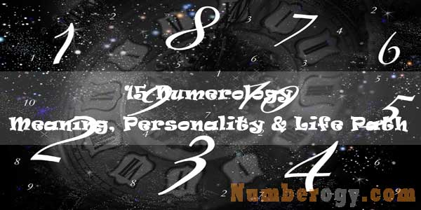 15 Numerology - Meaning, Personality & Life Path