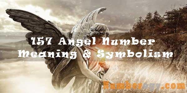 157 Angel Number – Meaning & Symbolism