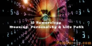 18 Numerology - Meaning, Personality & Life Path