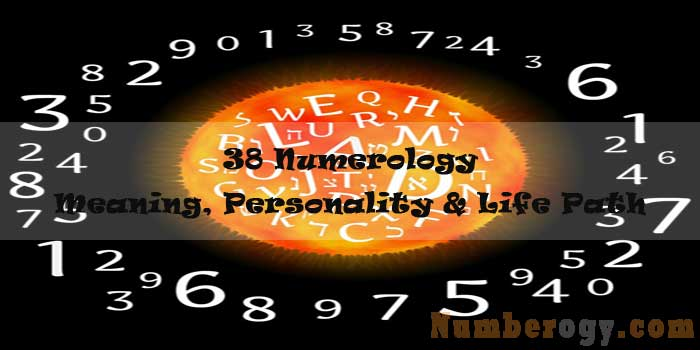 38 Numerology - Meaning, Personality & Life Path