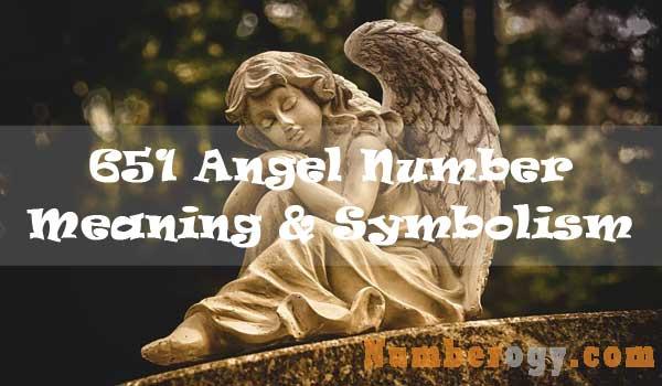 651 Angel Number : Meaning & Symbolism