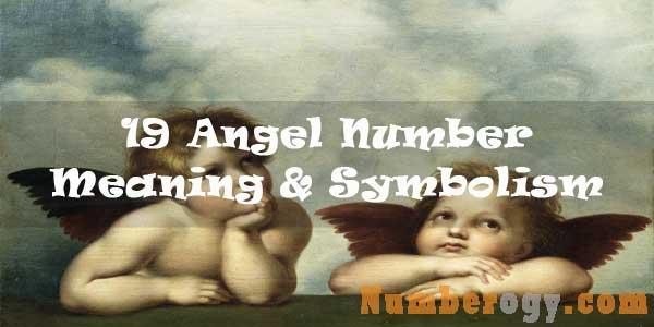 19 Angel Number : Meaning & Symbolism