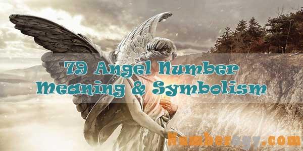 79 Angel Number : Meaning & Symbolism