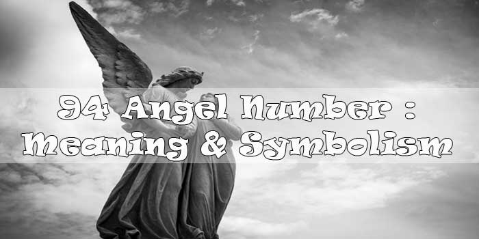 94 Angel Number : Meaning & Symbolism