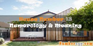 House Number 13 - Numerology & Meaning