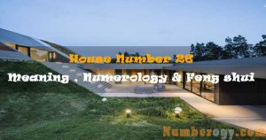 House Number 26 - Meaning , Numerology & Feng shui