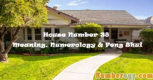 House Number 38 - Meaning, Numerology & Feng Shui