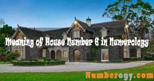Meaning of House Number 6 in Numerology