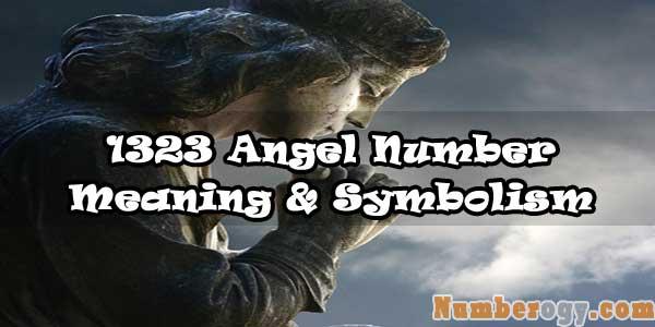 1323 Angel Number : Meaning & Symbolism