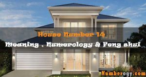 House Number 14 - Meaning , Numerology & Feng Shui