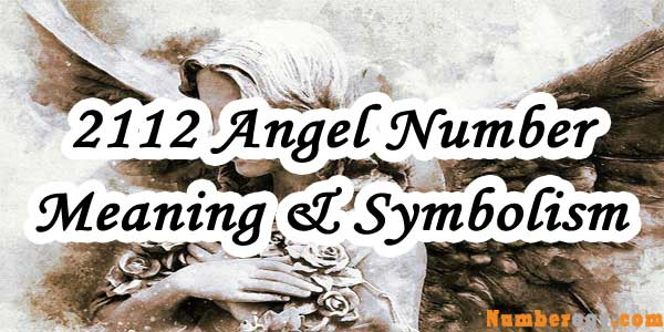2112 Angel Number : Meaning & Symbolism