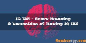 IQ 125 - Score Meaning & Downsides of Having IQ 125