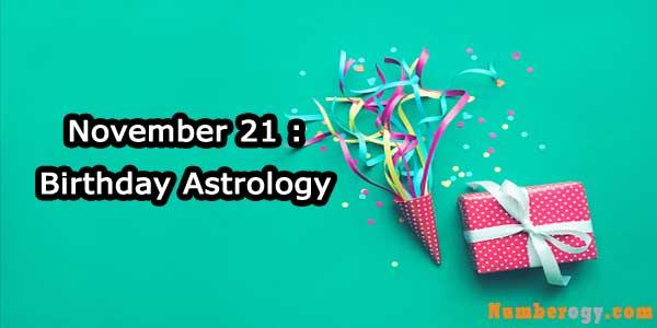 November 21 : Birthday Astrology