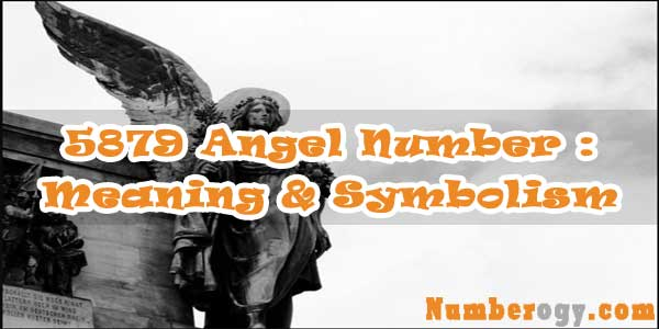 5879 Angel Number : Meaning & Symbolism