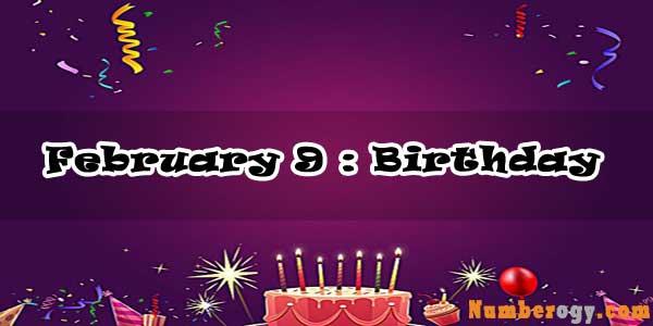 February 9 : Birthday Astrology
