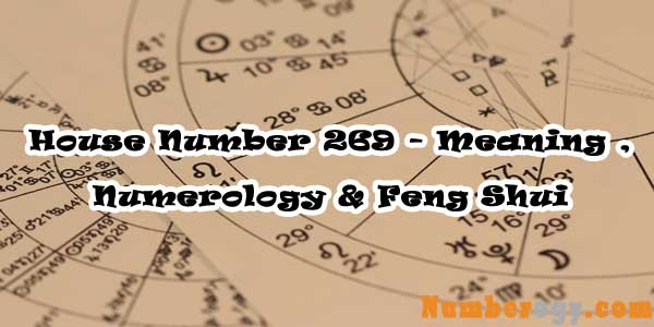 House Number 269 - Meaning , Numerology & Feng Shui