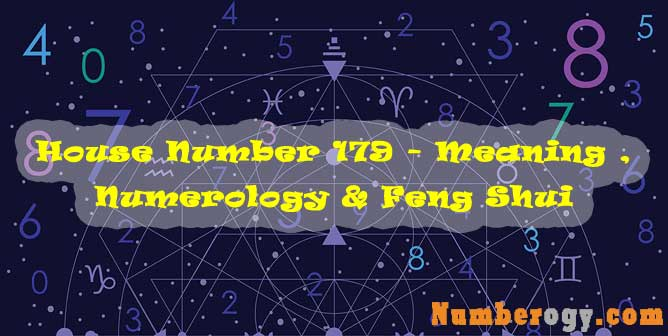 House Number 179 - Meaning , Numerology & Feng Shui