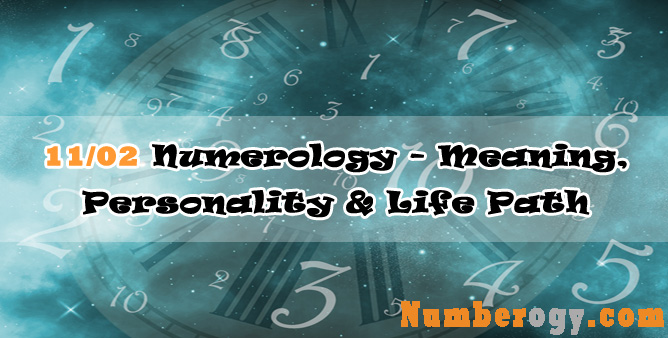 11/02 Numerology - Meaning, Personality & Life Path