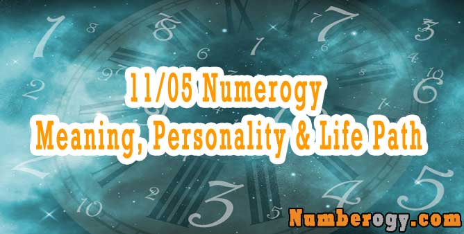 11/05 Numerogy - Meaning, Personality & Life Path