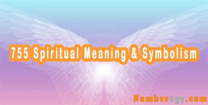 755 Spiritual Meaning & Symbolism