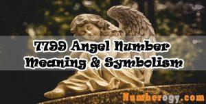 7799 Angel Number : Meaning & Symbolism