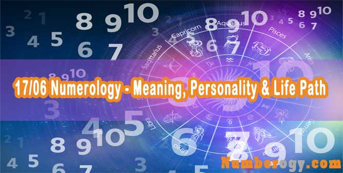 17/06 Numerology - Meaning, Personality & Life Path