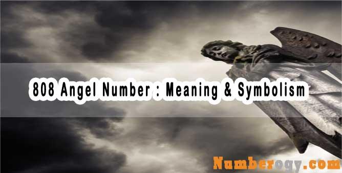 808 Angel Number : Meaning & Symbolism