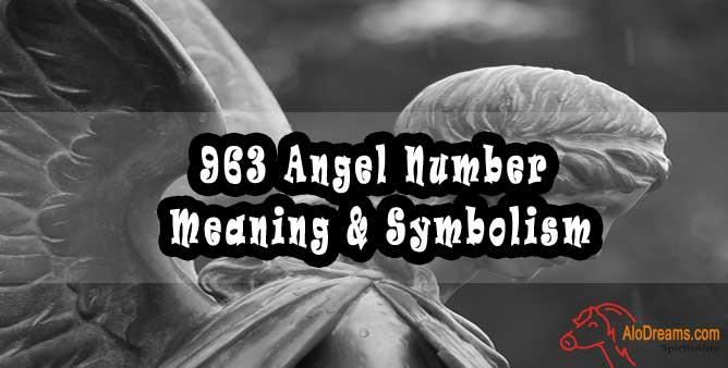 963 Angel Number - Meaning & Symbolism
