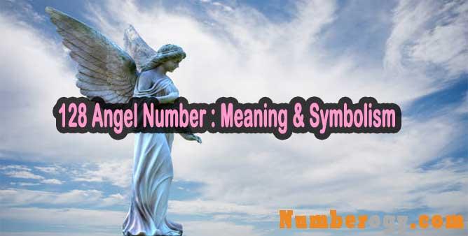 128 Angel Number : Meaning & Symbolism