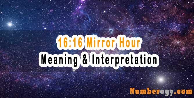 16:16 Mirror Hour - Meaning & Interpretation