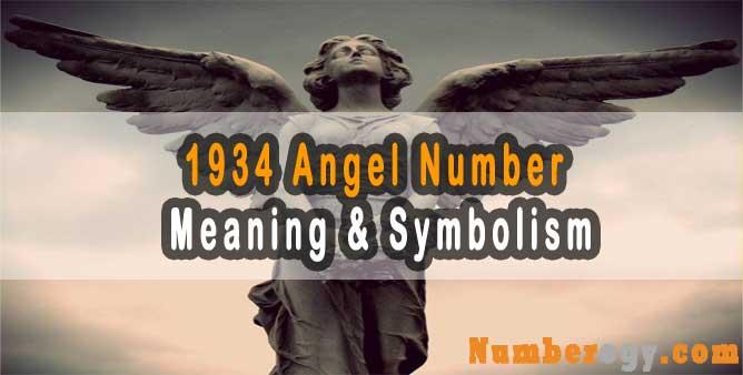 1934 Angel Number : Meaning & Symbolism