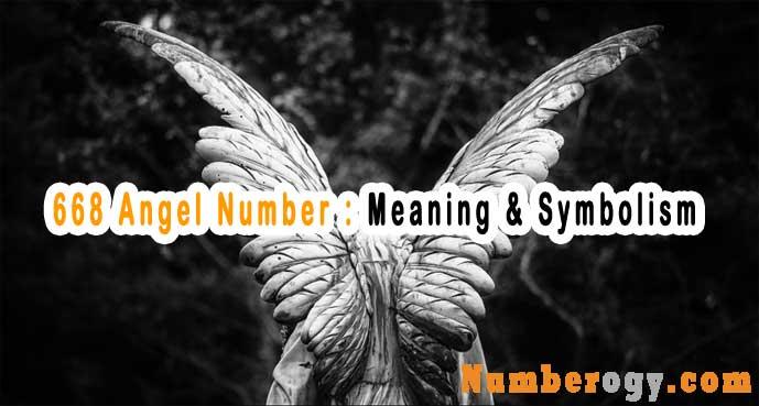 668 Angel Number : Meaning & Symbolism