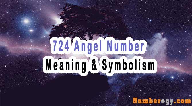 724 Angel Number , Meaning & Symbolism